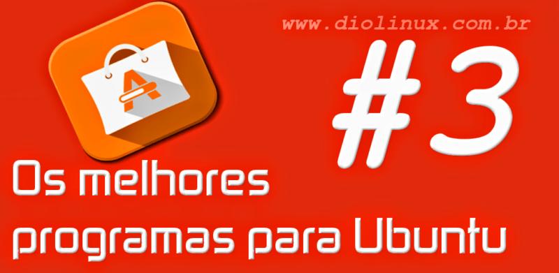 Os melhores programas para Ubuntu #3