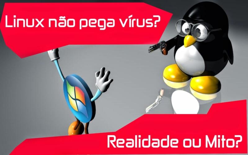 As verdades sobre o Linux: Afinal por que o sistema não pega vírus?