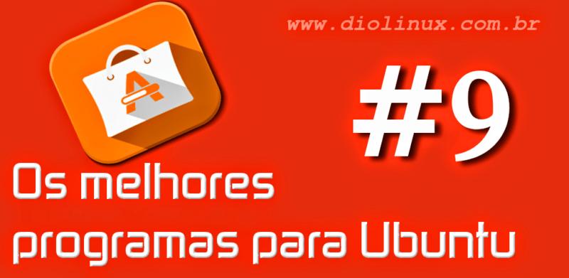 Os melhores programas para Ubuntu #9