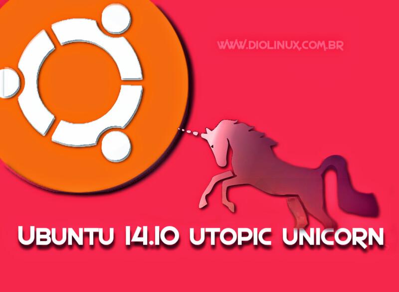 Lançamento! - Faça download do Ubuntu 14.10 Utopic Unicorn!
