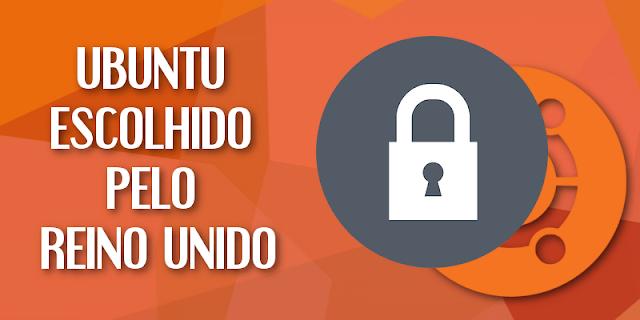 Ubuntu é o sistema mais seguro segundo o governo do Reino Unido