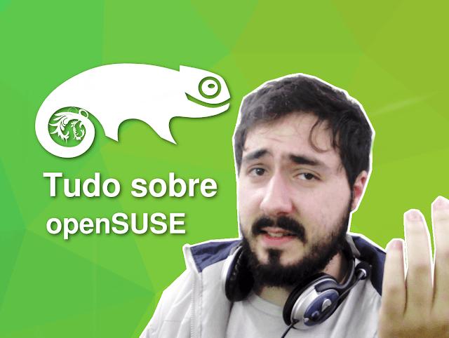 Conheça o incrível openSUSE, uma das melhores distros Linux do mundo