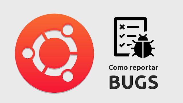 Como reportar bugs específicos no Ubuntu