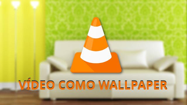 Usando um vídeo de Wallpaper com ajuda do VLC