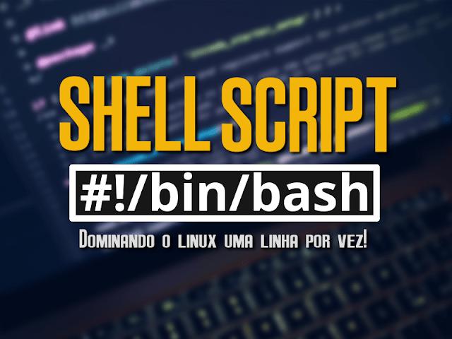 Curso de Shell Script - Dominando o Linux uma linha por vez!