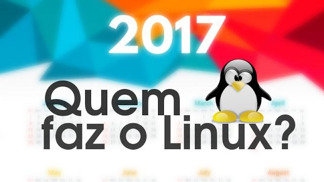 Quem está construindo o Linux em 2017