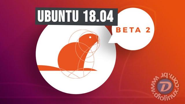 Lançado Beta 2 do Ubuntu 18.04 (Bionic Beaver), baixe agora!