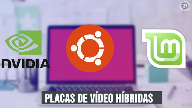 Veja como instalar o Ubuntu e o Mint em um notebook com GPUs hibridas (Intel + NVIDIA)