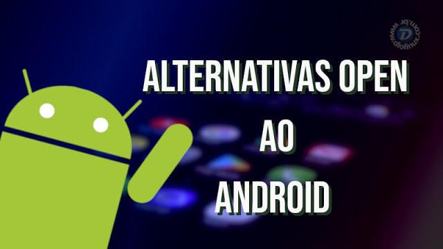 Conheça alternativas Open Source ao Android