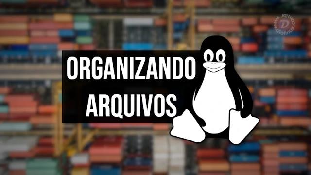 Organize seus arquivos no Linux