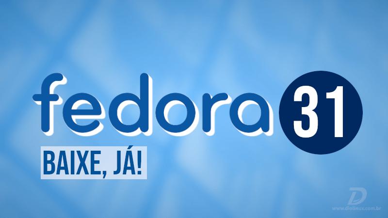 Fedora 31 lançado