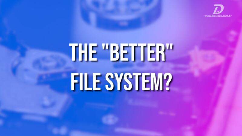 """BTRFS, o sistema de arquivos """"do futuro"""""""